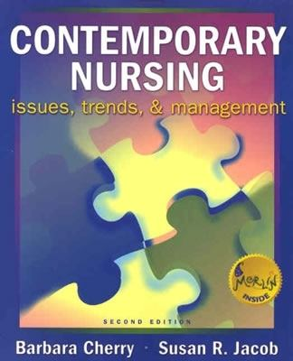 Contemporary Nursing Issues, Trends, & Management