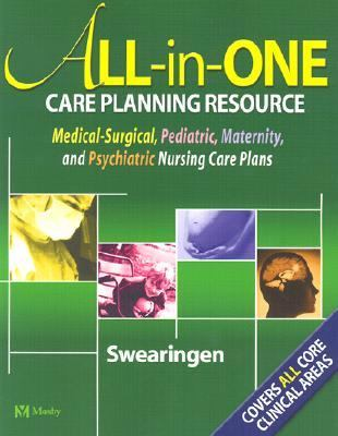 All-In-One Care Planning Resource Medical-Surgical, Pediatric, Maternity, and Psychiatric Nursing Care Plans