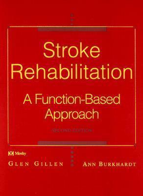 Stroke Rehabilitation A Function-Based Approach