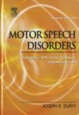 Motor Speech Disorders Substrates, Differential Diagnosis, and Management