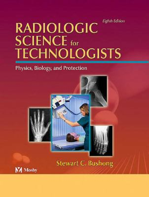 Radiologic Science For Technologist Physics, Biology And Protection