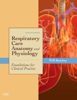 Respiratory Care Anatomy and Physiology Foundations for Clinical Practice