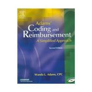 Adams' Coding And Reimbursement: A Simplified Approach