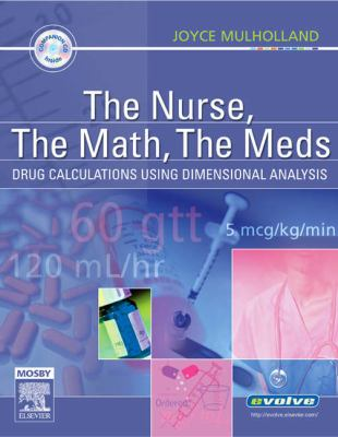 Nurse, the Math, the Meds Drug Calculations Using Dimensional Analysis
