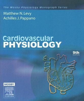 Cardiovascular Physiology: Mosby Physiology Monograph Series, 9e (Mosby's Physiology Monograph)