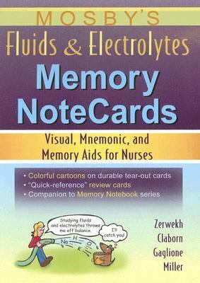 Mosby's Fluids & Electrolytes Memory Notecards Visual, Mnemonic, And Memory AIDS for Nurses