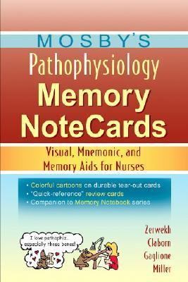 Mosby's Pathophysiology Memory Notecards Visual, Mnemonic, And Memory AIDS for Nurses