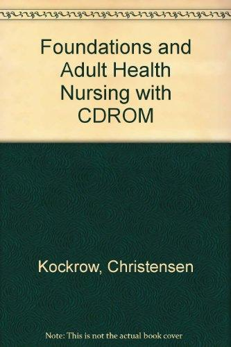 Foundations and Adult Health Nursing - Text and Mosby's Nursing Skills CDs-Student Version 2.0 Package, 5e