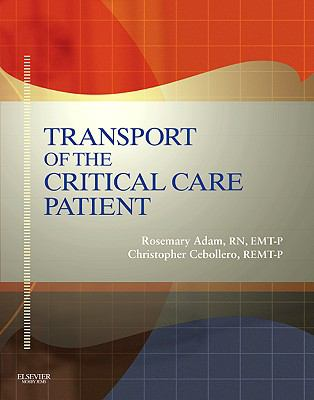 Transport of the Critical Care Patient - Text and RAPID Transport of the Critical Care Patient Package