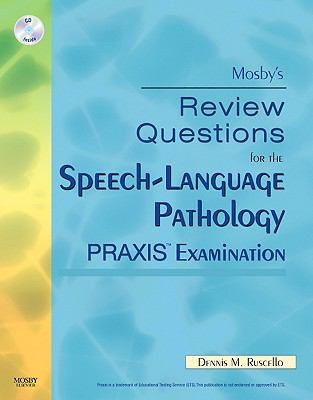 Mosby's Review Questions for the Speech-Language Pathology PRAXIS Examination, 1e