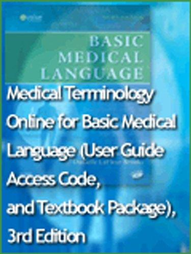 Medical Terminology Online for Basic Medical Language (Access Code, and Textbook Package), 3e