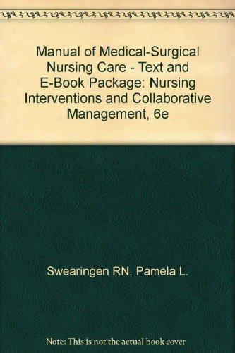 Manual of Medical-Surgical Nursing Care - Text and E-Book Package: Nursing Interventions and Collaborative Management, 6e