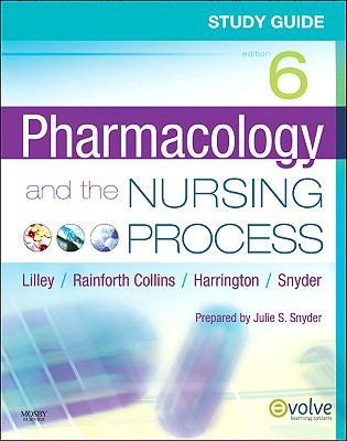 Study Guide for Pharmacology and the Nursing Process, 6e