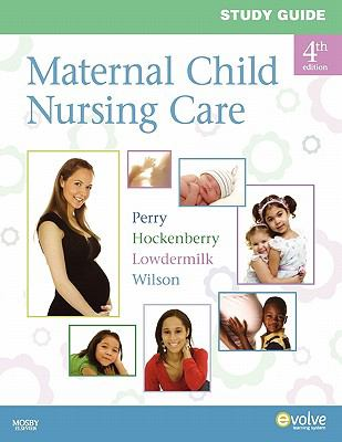 Study Guide for Maternal Child Nursing Care, 4e