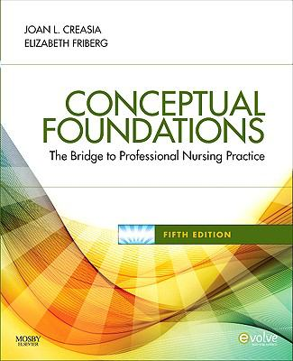 Conceptual Foundations: The Bridge to Professional Nursing Practice, 5e