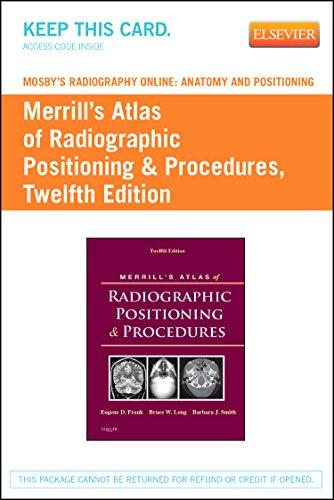 Mosby's Radiography Online: Anatomy and Positioning for Merrill's Atlas of Radiographic Positioning & Procedures (Access Code), 12e
