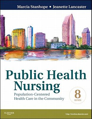Public Health Nursing: Population-Centered Health Care in the Community, 8e