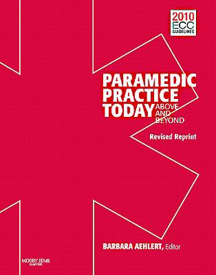 Paramedic Practice Today - Volume 1(Revised Reprint): Above and Beyond