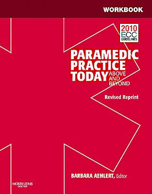 Workbook for Paramedic Practice Today - Volume 2 (Revised Reprint): Above and Beyond