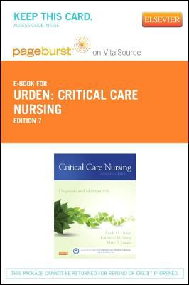 Critical Care Nursing - Pageburst e-Book on VitalSource (Retail Access Card) : Diagnosis and Management