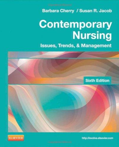 Contemporary Nursing: Issues, Trends, & Management, 6e (Cherry, Contemporary Nursing)