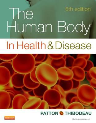 The Human Body in Health & Disease - Hardcover, 6e