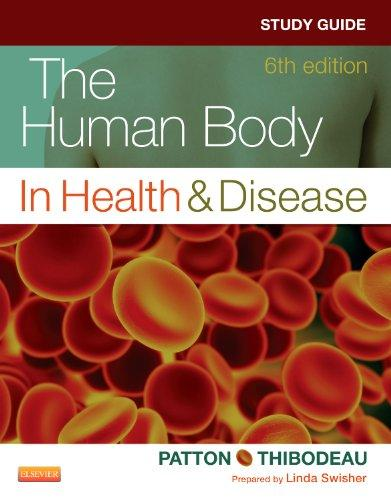 Study Guide for The Human Body in Health & Disease, 6e