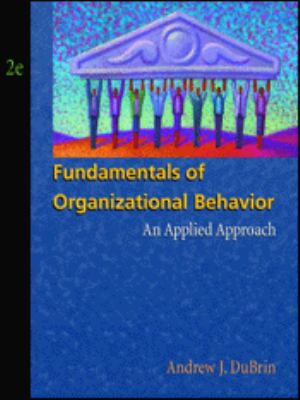 fundamentals of organizational behavior understanding Contents about the authors v preface ix acknowledgments xix 1 a strategic approach to organizational behavior 1 exploring behavior in action: strategic use of.