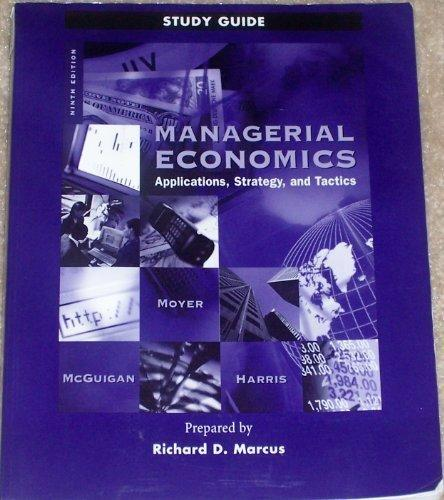 Managerial Economics: Applications, Strategy, and Tactics (Study Guide)