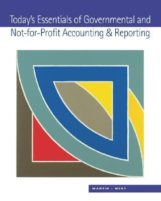 Today's Essentials of Governmental and Not-For-Profit Accounting & Reporting