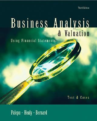 Business Analysis & Valuation Using Financial Statements  Text & Cases