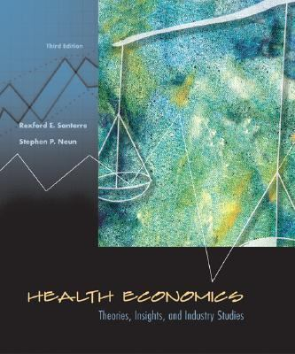 Health Economics With Infotrac Theories, Insights, and Industry Studies