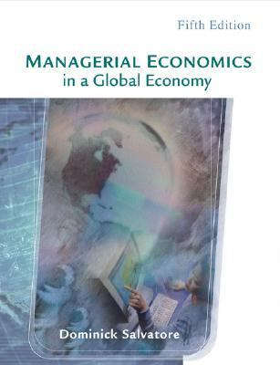 Managerial Economics in a Global Economy With Infotrac