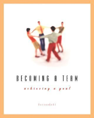 Becoming a Team Achieving a Goal