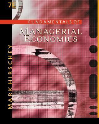 Fundamentals of Managerial Economics With Infotrac