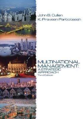 multinational management a strategic approach by john b cullen k praveen parboteeah Multinational management : a strategic approach by john b cullen, k praveen parboteeah, hardcover: 696 pages, publisher: south-western college this book uses strategy as its unifying theme to explore the global economy and the impact of managerial decisions.