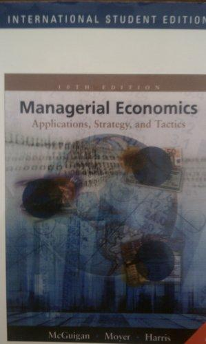 Managerial Economics: Applications, Strategy, And Tactics