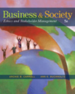 Business and Society: Ethics and Stakeholder Management