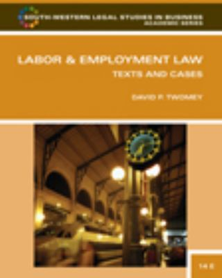 Labor and Employment Law: Text & Cases (South-Western Legal Studies in Business Academic)