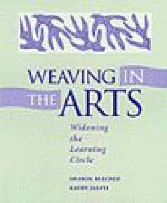 Weaving in the Arts Widening the Learning Circle