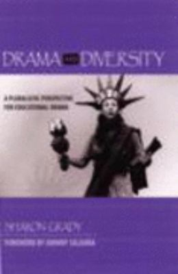 Drama and Diversity A Pluralistic Perspective for Educational Drama