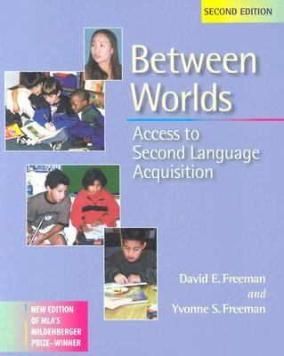 Between Worlds Access to Second Language Acquisition