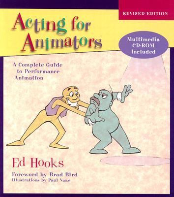 Acting for Animators A Complete Guide to Performance Animation