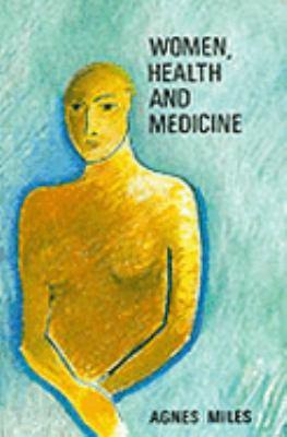Women, Health and Medicine - Agnes Miles - Paperback