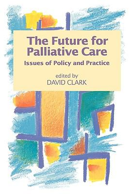 Future for Palliative Care Issues of Policy and Practice