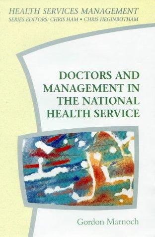 Doctors and Management in the National Health Service (Health Services Management)