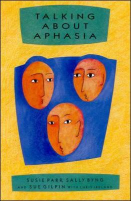 Talking About Aphasia Living With Loss of Language After Stroke