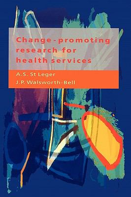 Change-Promoting Research for Health Services A Guide for Research Managers, R & D Commissioners, and Researchers