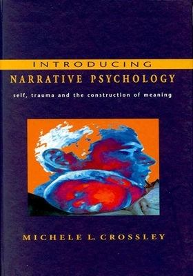 Introducing Narrative Psychology Self, Trauma and the Construction of Meaning