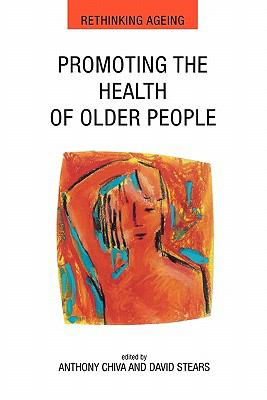 Promoting the Health of Older People The Next Step in Health Generation